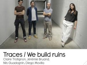 TRACES / WE BUILD RUINS